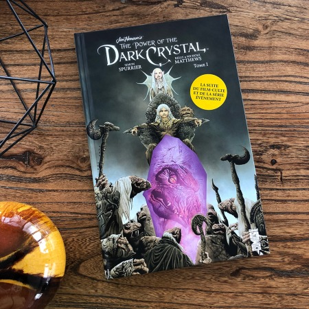 The Power of the Dark Crystal - tome 1
